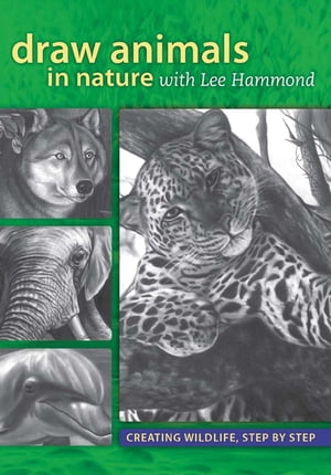 Draw Animals in Nature With Lee Hammond Creating Wildlife,  Step by Step