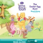 Winnie the Pooh: The Easter Egg Hunt Read-Along Storybook by Disney Book Group