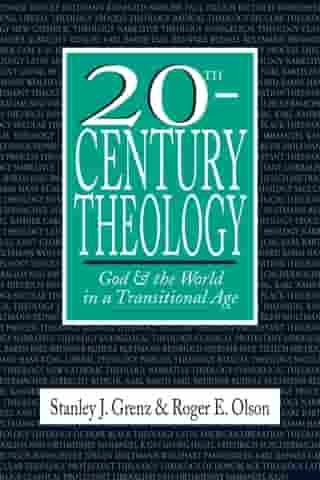 20th-Century Theology: God the World in a Transitional Age