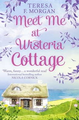 Book Meet Me at Wisteria Cottage by Teresa F. Morgan