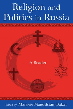 Religion and Politics in Russia: A Reader A Reader