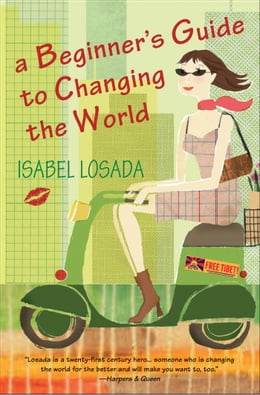 Book A Beginner's Guide to Changing the World by Isabel Losada