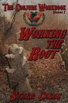 The Conjure Workbook Volume I Working the Root by Starr Casas