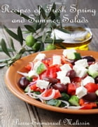 50 Recipes of Fresh Spring and Summer Salads by Pierre-Emmanuel Malissin