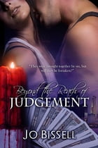 Beyond the Reach of Judgement: a paranormal romantic tragedy by Jo Bissell