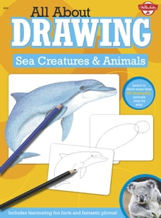 All About Drawing Sea Creatures & Animals: Learn to draw more than 40 fantastic animals step by…