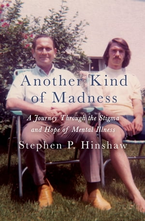 Another Kind of Madness A Journey Through the Stigma and Hope of Mental Illness