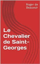 le chevalier de saint georges by roger de beauvoir