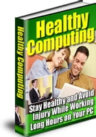Healthy Computing:Stay healthy and avoid injury while working long hours on your PC by Jeff Li