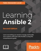 Learning Ansible 2 - Second Edition by Fabio Alessandro Locati