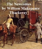 The Newcombes, Memoirs of a Most Respectable Family by William Makepeace Thackeray