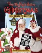 'Twas the Night Before Christmas 21st Century Edition by Bruce Kluger