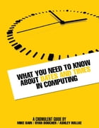 What You Need to Know About Dates and Times in Computing