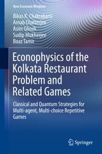 Econophysics of the Kolkata Restaurant Problem and Related Games: Classical and Quantum Strategies…
