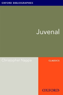 Book Juvenal: Oxford Bibliographies Online Research Guide by Christopher Nappa