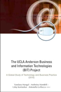 The UCLA Anderson Business and Information Technologies (BIT) Project: A Global Study of Technology…