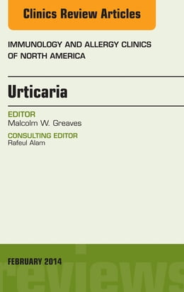Book Urticaria, An Issue of Immunology and Allergy Clinics, by Malcolm Greaves