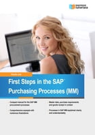 First Steps in the SAP Purchasing Processes (MM) by Claudia Jost