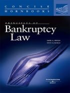 Epstein and Nickles' Principles of Bankruptcy Law (Concise Hornbook Series)