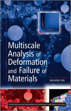 Multiscale Analysis of Deformation and Failure of Materials by Jinghong Fan