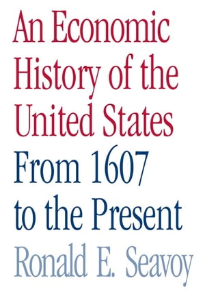 An Economic History of the United States From 1607 to the Present