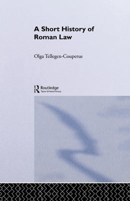 Book A Short History of Roman Law by Tellegen-Couperus, O. E.