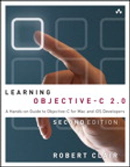 Book Learning Objective-C 2.0: A Hands-on Guide to Objective-C for Mac and iOS Developers by Robert Clair