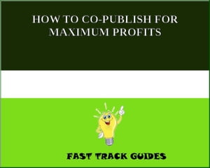 HOW TO CO-PUBLISH FOR MAXIMUM PROFITS by Alexey