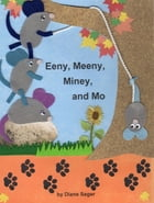 Eeny, Meeny, Miney, and Mo by Diane Sager