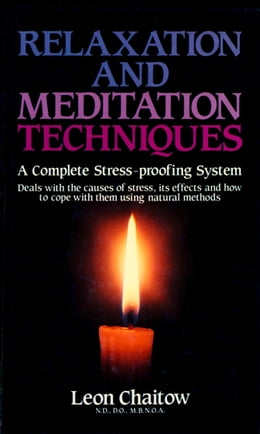 Book Relaxation and Meditation Techniques: A Complete Stress-proofing System by Leon Chaitow