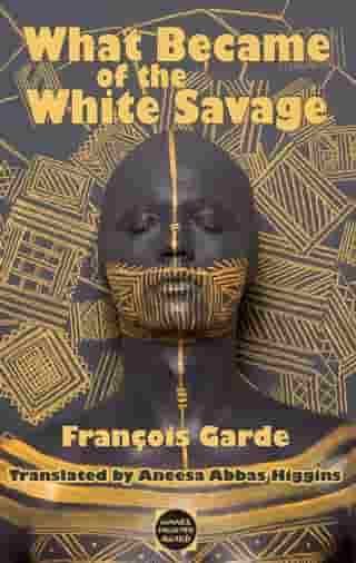 What Becme of the White Savage by Francois Garde