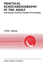 Practical Echocardiography in the Adult: with Doppler and color-Doppler flow imaging by J.P.M Hamer