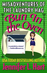 The Misadventures of the Laundry Hag: Bun in the Oven: The Misadventures of the Laundry Hag, #6