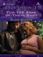For the Sake of Their Baby by Alice Sharpe