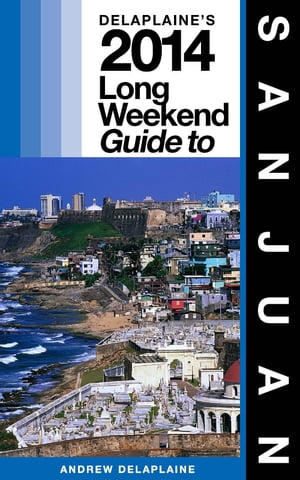 San Juan - The Delaplaine 2014 Long Weekend Guide