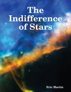 The Indifference of Stars by Eric Martin