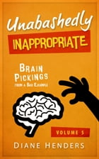 Unabashedly Inappropriate by Diane Henders