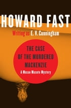 The Case of the Murdered Mackenzie by Howard Fast