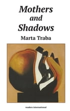 Mothers and Shadows by Marta Traba