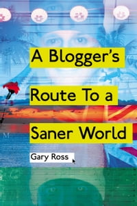 A Blogger's Route To A Saner World