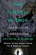 The Trouble in Thor by Charlotte Armstrong