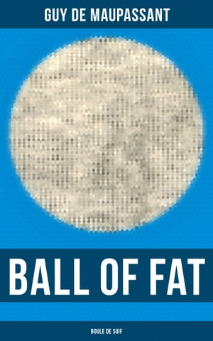 Ball of Fat (Boule de Suif)