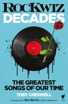 RocKwiz Decades: The Greatest Songs of Our Time by Creswell Toby