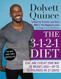 Book The 3-1-2-1 Diet: Eat and Cheat Your Way to Weight Loss--up to 10 Pounds in 21 Days by Dolvett Quince