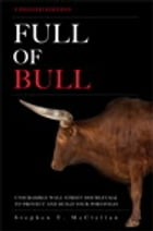 Full of Bull (Updated Version): Unscramble Wall Street Doubletalk to Protect and Build Your Portfolio by Stephen T. McClellan