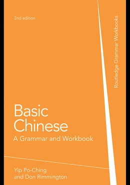 Book Basic Chinese: A Grammar and Workbook by Yip, Po-Ching