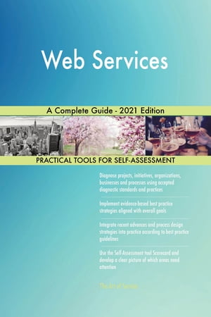 Web Services A Complete Guide - 2021 Edition by Gerardus Blokdyk