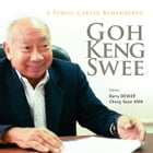 Goh Keng Swee: A Public Career Remembered by Barry Desker