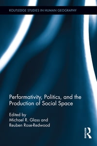 Performativity, Politics, and the Production of Social Space