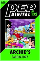 Pep Digital Vol. 132: Archie's Laboratory by Archie Superstars